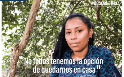 VOCES CAMPESINAS Evelyn Perea «No todos tenemos la opción de quedarnos en casa»