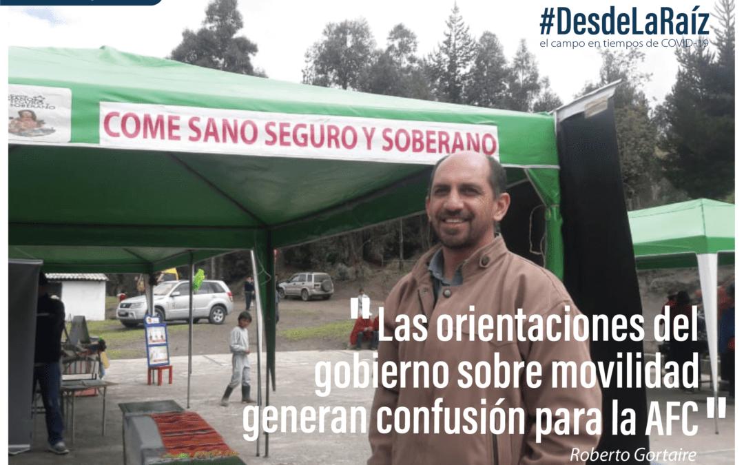 VOCES CAMPESINAS Roberto Gortaire «Las orientaciones del gobierno sobre movilidad generan confusión para la Agricultura Familiar Campesina»