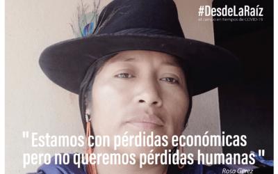 VOCES CAMPESINAS Rosa Gerez «Estamos con pérdidas económicas pero no queremos pérdidas humanas»