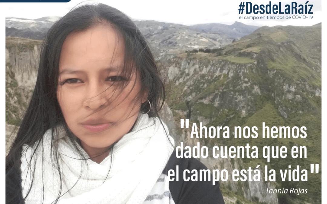 VOCES CAMPESINAS Tannia Rojas «Ahora nos hemos dado cuenta que en el campo está la vida»