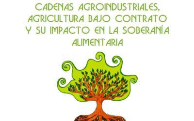Cadenas agroindustriales, agricultura bajo contrato y su impacto en la soberanía alimentaria