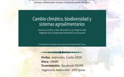 Presentación del Libro: «Cambio Climático, biodiversidad y sistemas agroalimentarios: Avances y retos a diez años de la Ley Orgánica del Régimen de la Soberanía Alimentaria en Ecuador»
