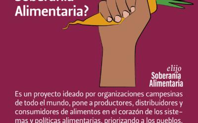 #ElijoSoberaníaAlimentaria – Recordemos las demandas históricas del campo : Soberanía  Alimentaria y Agroecología