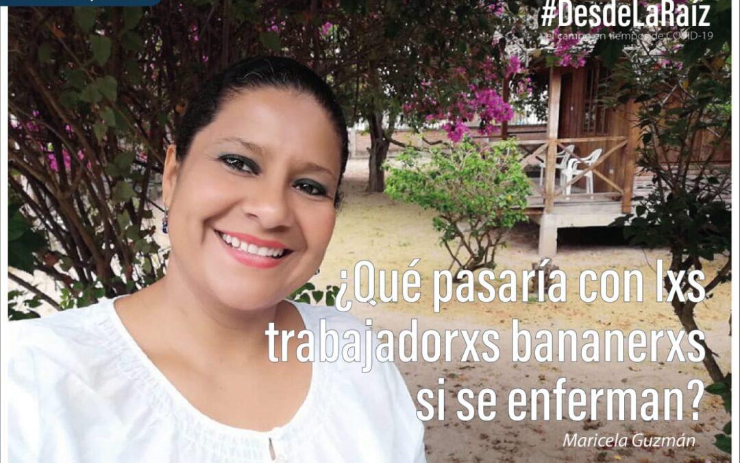 Maricela Guzmán «¿Qué pasaría con lxs trabajadorxs bananeros si se enferman?»