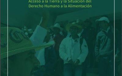 ASOMAC, a cuatro años del desalojo. Acceso a la Tierra y la Situación del Derecho Humano a la Alimentación