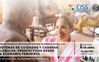 Foro de trabajo y políticas de cuidado en América Latina titulado «Sistemas de Cuidados y Cadenas Globales desde la Economía Feminista»