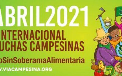 Soberanía Alimentaria y Solidaridad: Un momento histórico para avanzar en nuestras Luchas Campesinas – #17Abril2021