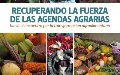 Recuperando la Fuerza de las Agendas Agrarias – hacia el encuentro por la transformación agroalimentaria