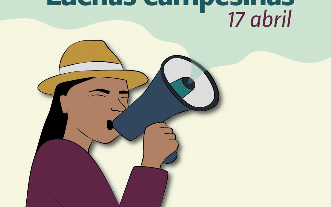 El IEE y el OCARU se pronuncian por el 17 abril Día de las Luchas Campesinas