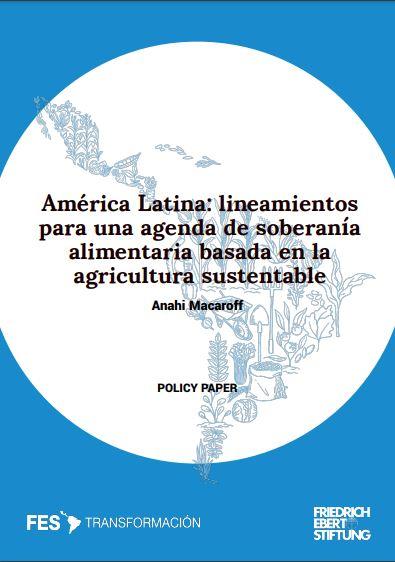 América Latina: lineamientos para una agenda de soberanía alimentaria basada en la agricultura sustentable