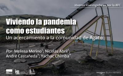Viviendo la pandemia como estudiantes: «Un acercamiento a la comunidad de Agato»