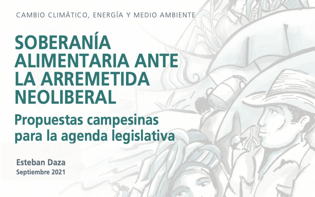 SOBERANÍA ALIMENTARIA ANTE LA ARREMETIDA NEOLIBERAL: Propuestas campesinas para la agenda legislativa