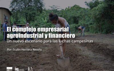 EL COMPLEJO EMPRESARIAL AGROINDUSTRIAL Y FINANCIERO:  Un nuevo escenario para las luchas campesinas